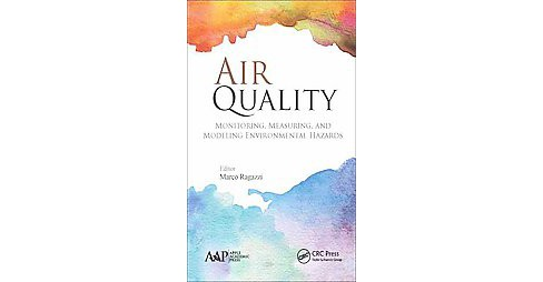 Air Quality : Monitoring, Measuring, and Modeling Environmental Hazards (Hardcover) - image 1 of 1