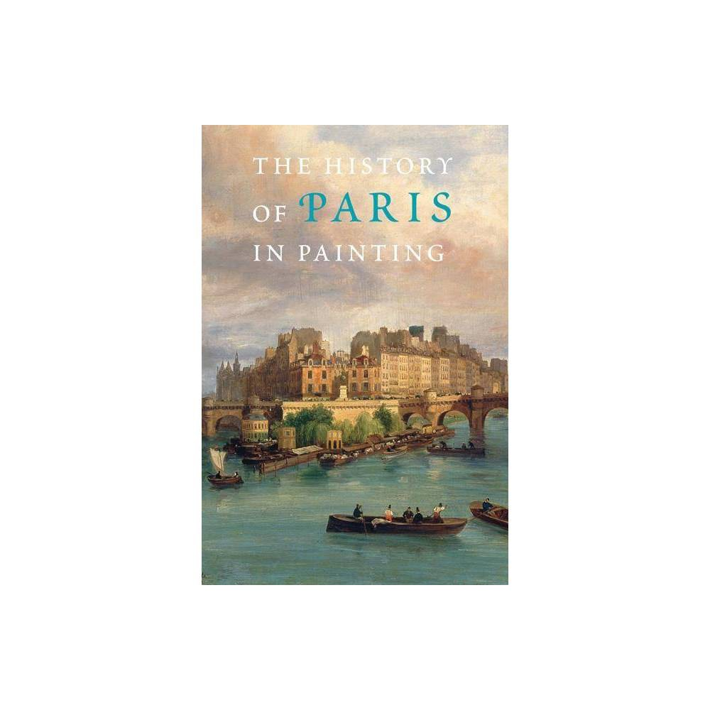 The History of Paris in Painting - (Hardcover)