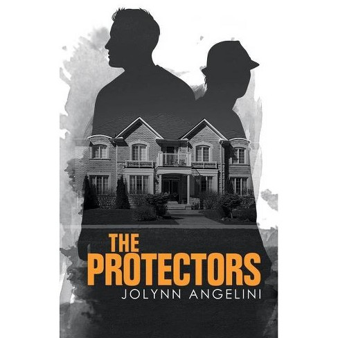 The Protectors - by  Jolynn Angelini (Paperback) - image 1 of 1