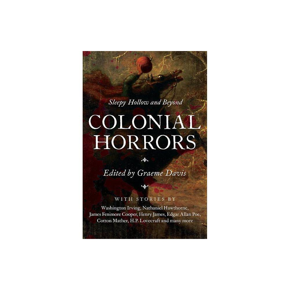 Colonial Horrors - by Graeme Davis (Paperback) Discounts