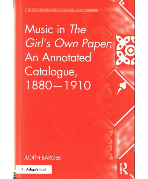 Music in the Girl's Own Paper : An Annotated Catalogue, 1880-1910 (Hardcover) (Judith Barger) - image 1 of 1