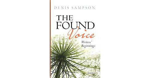 Found Voice : Writers' Beginnings (Hardcover) (Denis Sampson) - image 1 of 1