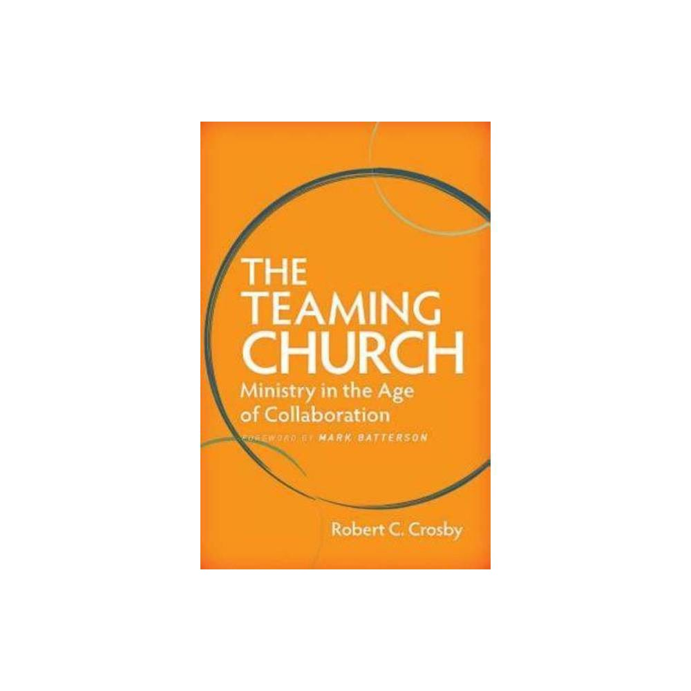 The Teaming Church By Robert C Crosby Paperback