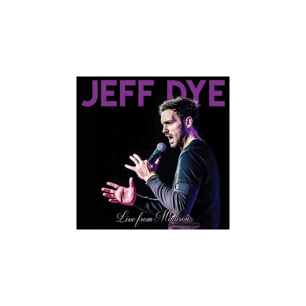 Jeff Dye - Live From Madison (CD)