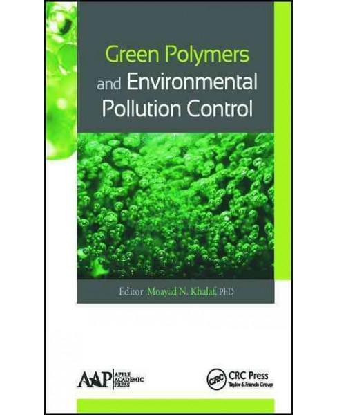 Green Polymers and Environmental Pollution Control (Hardcover) - image 1 of 1