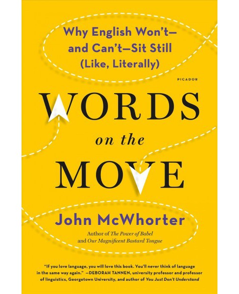Words on the Move : Why English Won't - and Can't - Sit Still (Like, Literally) (Reprint) (Paperback) - image 1 of 1