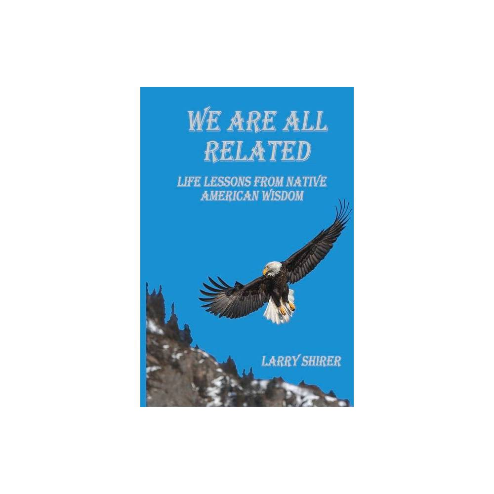 We Are All Related By Larry Shirer Paperback