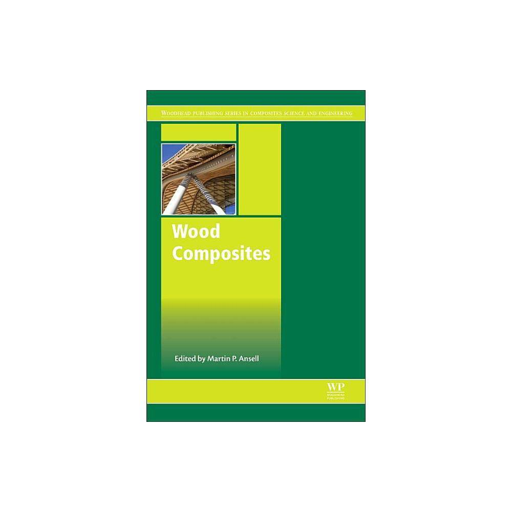 Wood Composites Woodhead Publishing Composites Science And Engineering By Martin P Ansell Hardcover