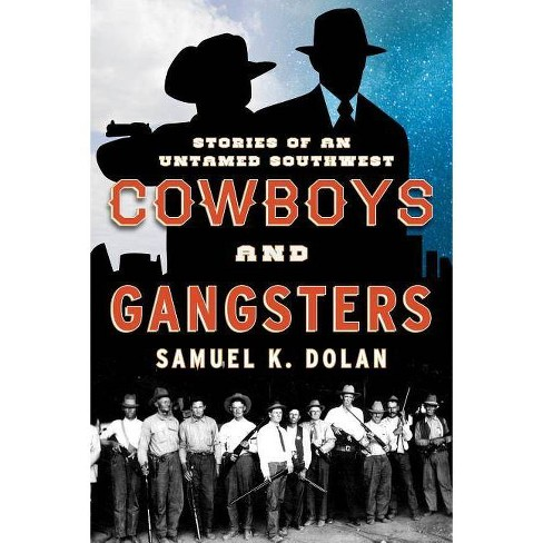 Cowboys and Gangsters - by  Samuel K Dolan (Paperback) - image 1 of 1