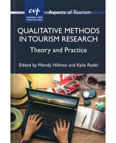 Qualitative Methods in Tourism Research : Theory and Practice -  (Paperback) - image 1 of 1