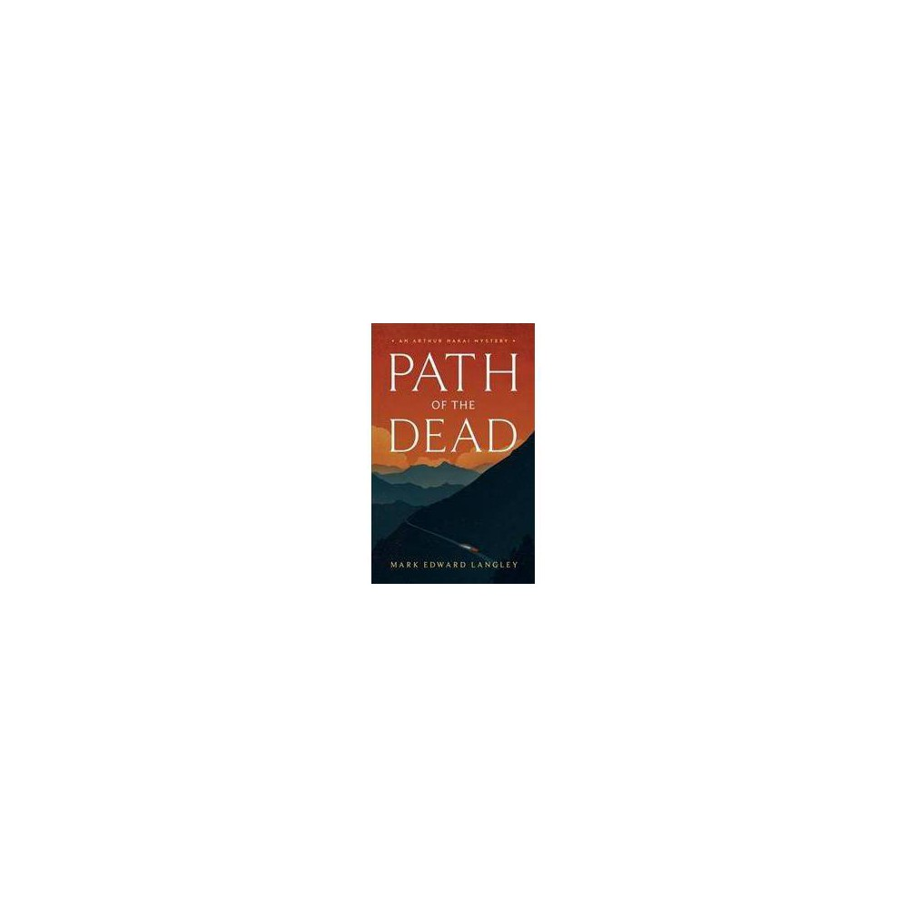 Path of the Dead - (Arthur Nakai Mysteries) by Mark Edward Langley (Paperback)
