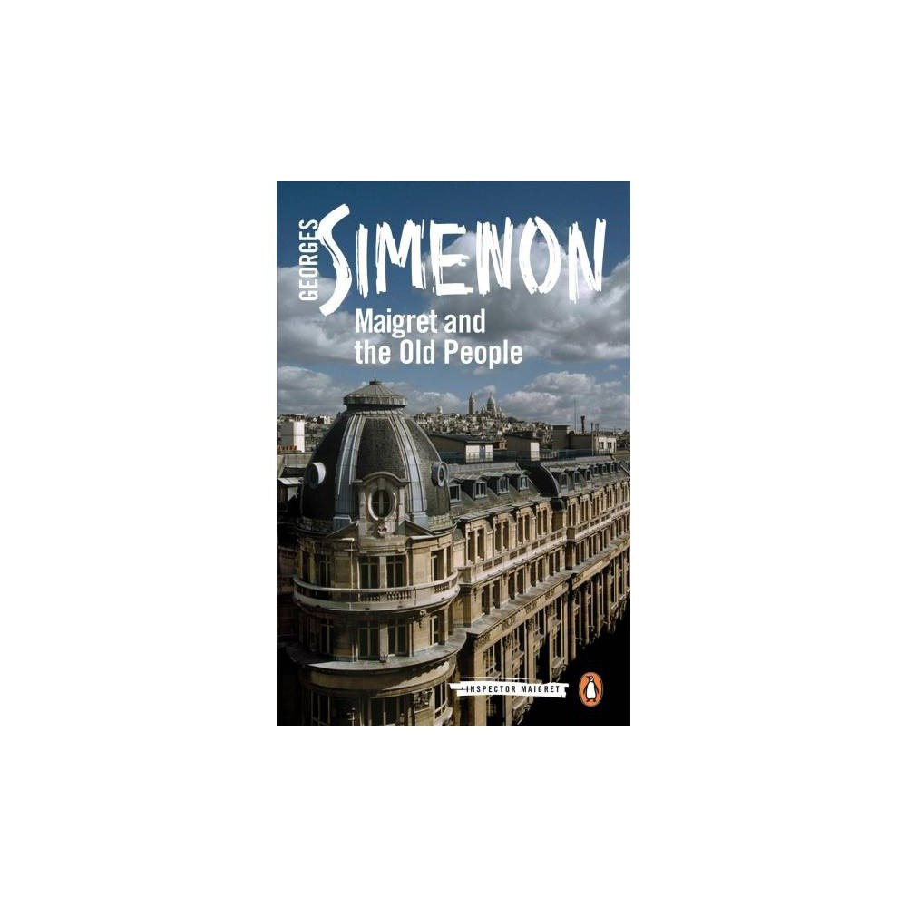 Maigret and the Old People - (Inspector Maigret) by Georges Simenon (Paperback)