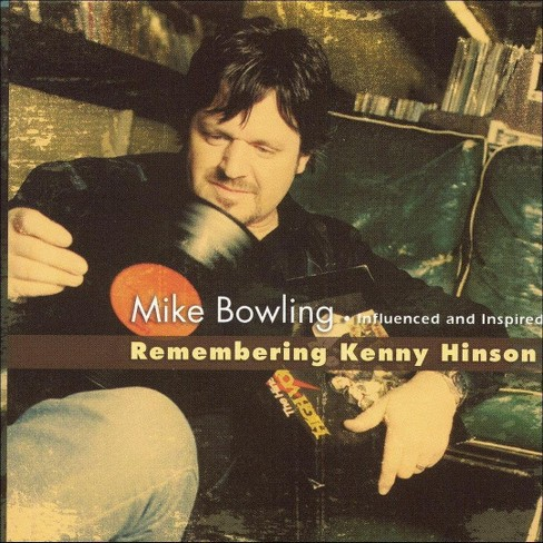 Mike bowling - Remembering kenny hinson (CD) - image 1 of 1