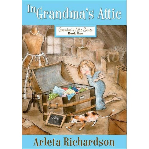 In Grandma's Attic - (Grandma's Attic (Numbered)) 3 Edition By ...