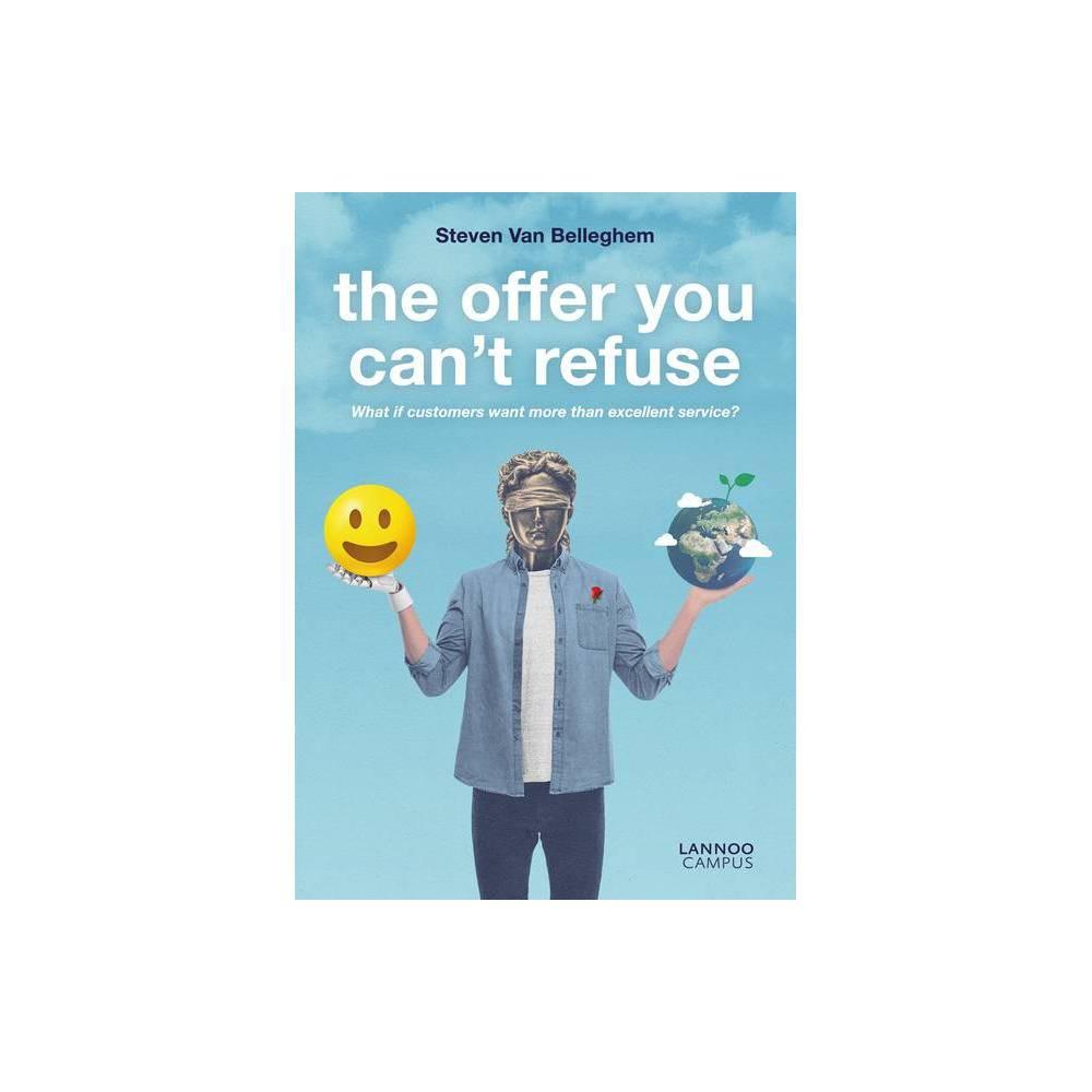 The Offer You Can T Refuse By Steven Van Belleghem Paperback