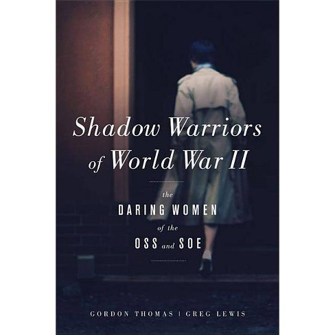 Shadow Warriors of World War II - by  Gordon Thomas & Greg Lewis (Hardcover) - image 1 of 1