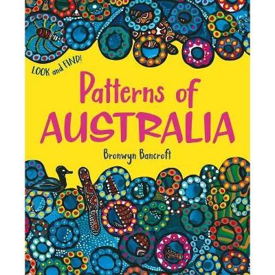 Patterns of Australia - by  Bronwyn Bancroft (Paperback)