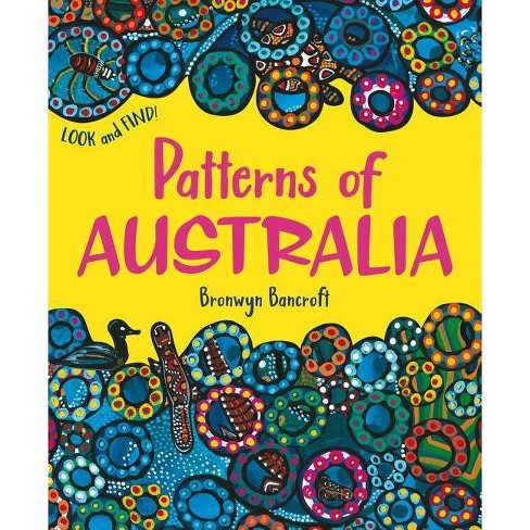 Patterns of Australia - by  Bronwyn Bancroft (Paperback) - image 1 of 1