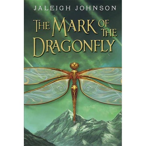 The Mark of the Dragonfly (Hardcover) by Jaleigh Johnson - image 1 of 1