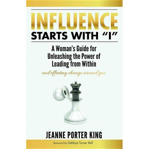 """Influence Starts with """"I"""" - by  Jeanne Porter King (Paperback) - image 1 of 1"""