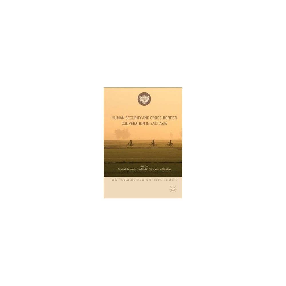Human Security and Cross-border Cooperation in East Asia - (Hardcover)