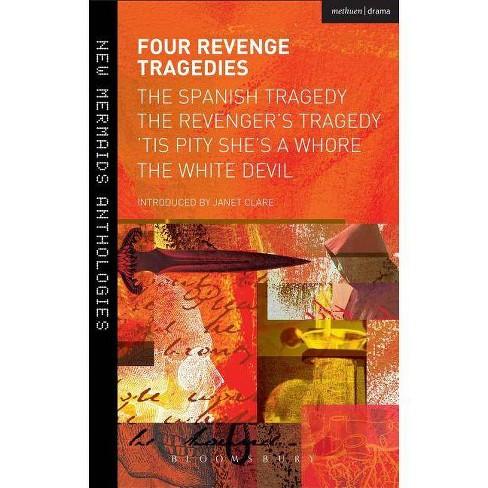 Four Revenge Tragedies - (New Mermaids) by  Thomas Kyd & John Ford & John Webster (Paperback) - image 1 of 1