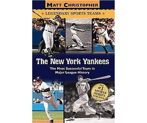 New York Yankees : The Most Succesful Team in Major League Baseball History (Paperback) (Matt - image 1 of 1
