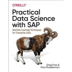Practical Data Science with SAP - by  Greg Foss & Paul Modderman (Paperback)