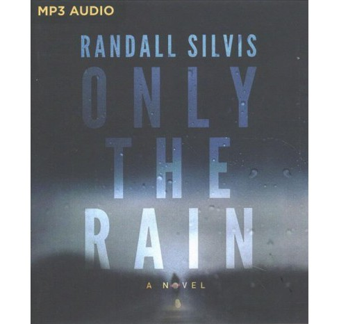 Only the Rain (MP3-CD) (Randall Silvis) - image 1 of 1