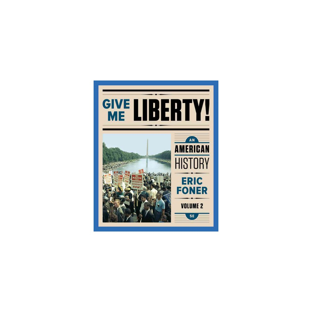 Give Me Liberty! : An American History; From 1865 (Vol 2) (Paperback) (Eric Foner)