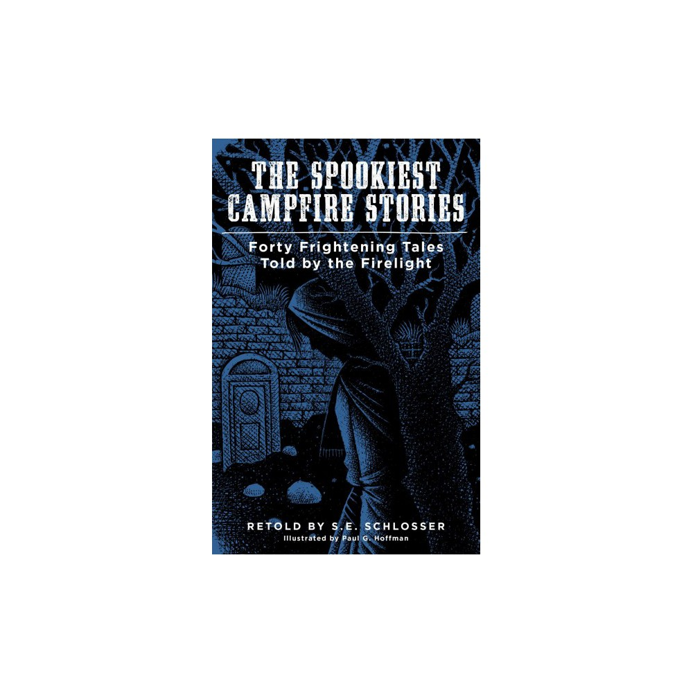 Spookiest Campfire Stories : Forty Frightening Tales Told by the Firelight - (Paperback)