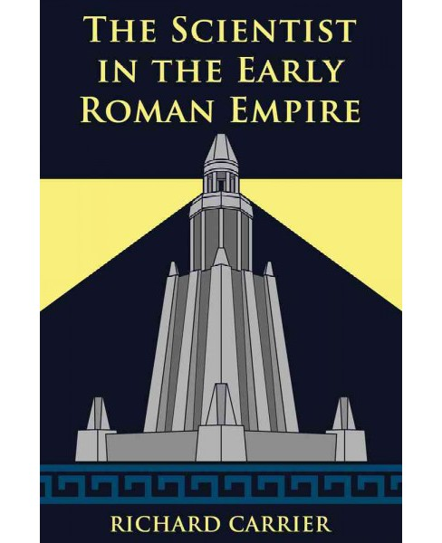 Scientist in the Early Roman Empire (Paperback) (Richard Carrier) - image 1 of 1