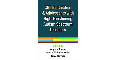 CBT for Children and Adolescents With High-Functioning Autism Spectrum Disorders (Reprint) (Paperback) - image 1 of 1