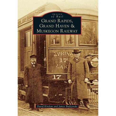Grand Rapids, Grand Haven, and Muskegon Railway (Paperback) - image 1 of 1