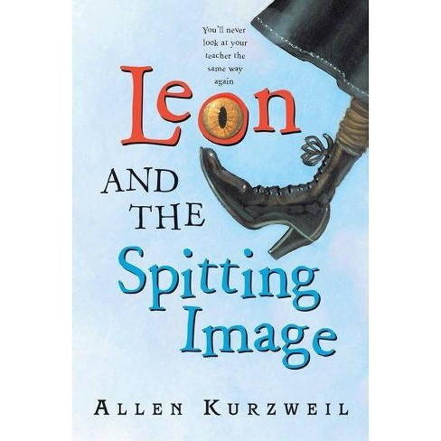 Leon and the Spitting Image - by  Allen Kurzweil (Paperback) - image 1 of 1