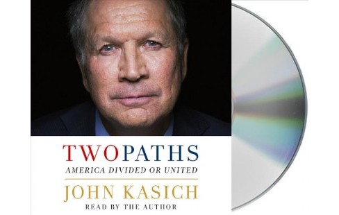 Two Paths : America Divided or United (Unabridged) (CD/Spoken Word) (John Kasich) - image 1 of 1