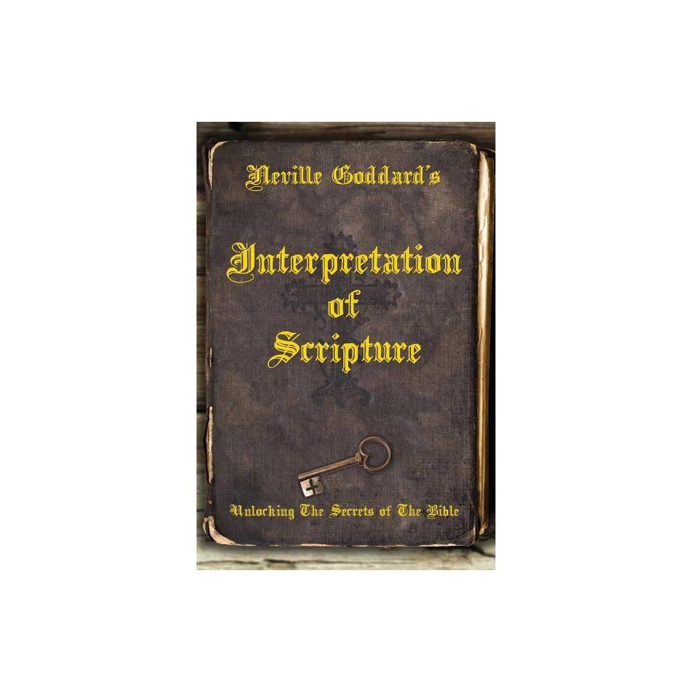 Neville Goddard S Interpretation Of Scripture Paperback