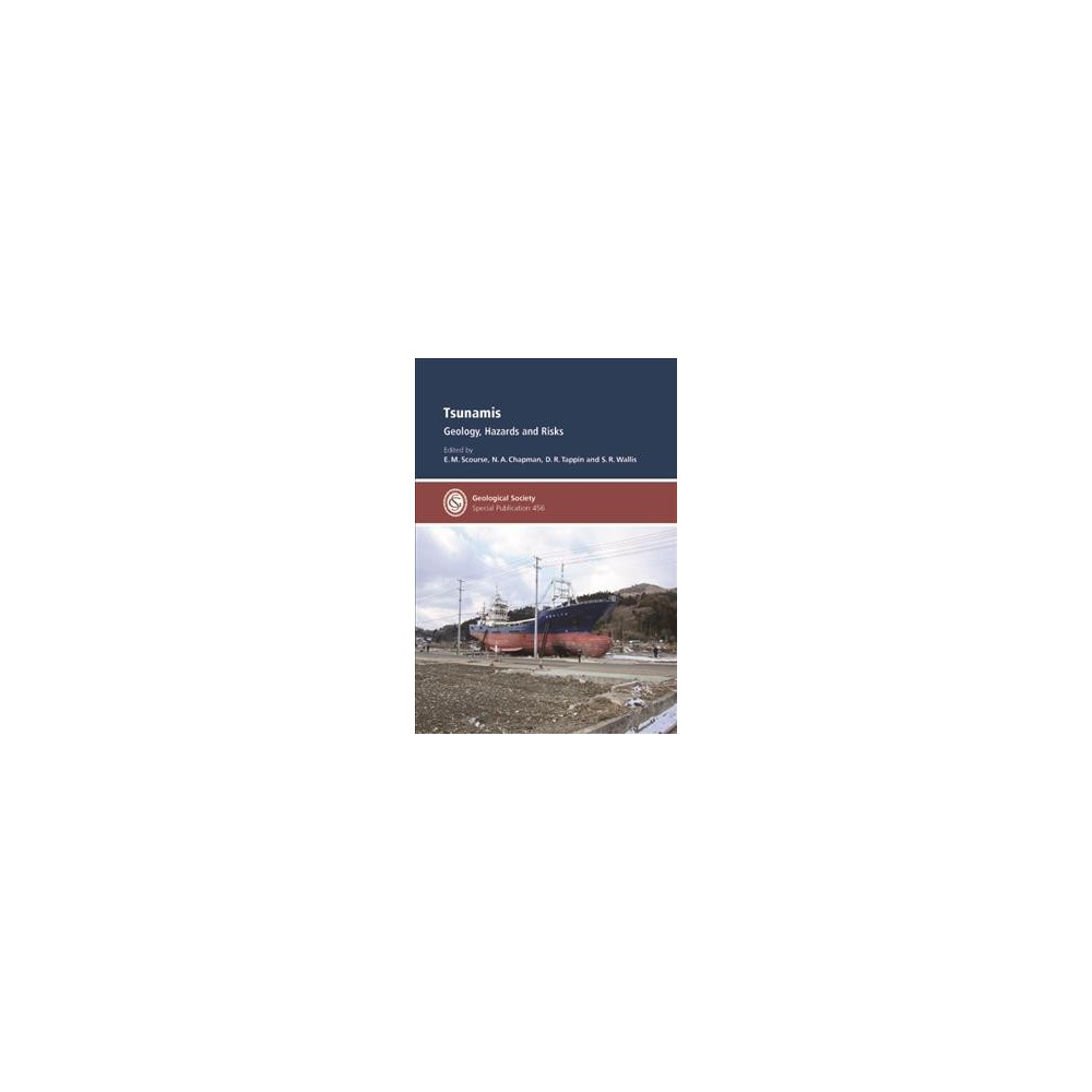 Tsunamis : Geology, Hazards and Risks - (Hardcover)