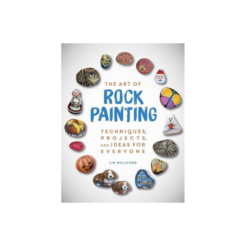 The Art Of Rock Painting By Lin Wellford Paperback