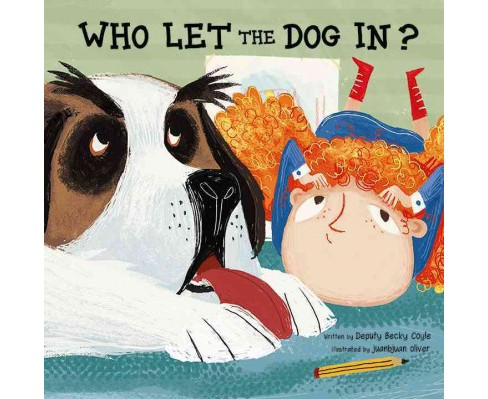Who Let the Dog In? (Hardcover) (Becky Coyle) - image 1 of 1