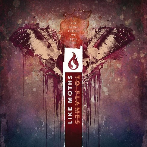 Like moths to flames - Dying things we live for (CD) - image 1 of 1