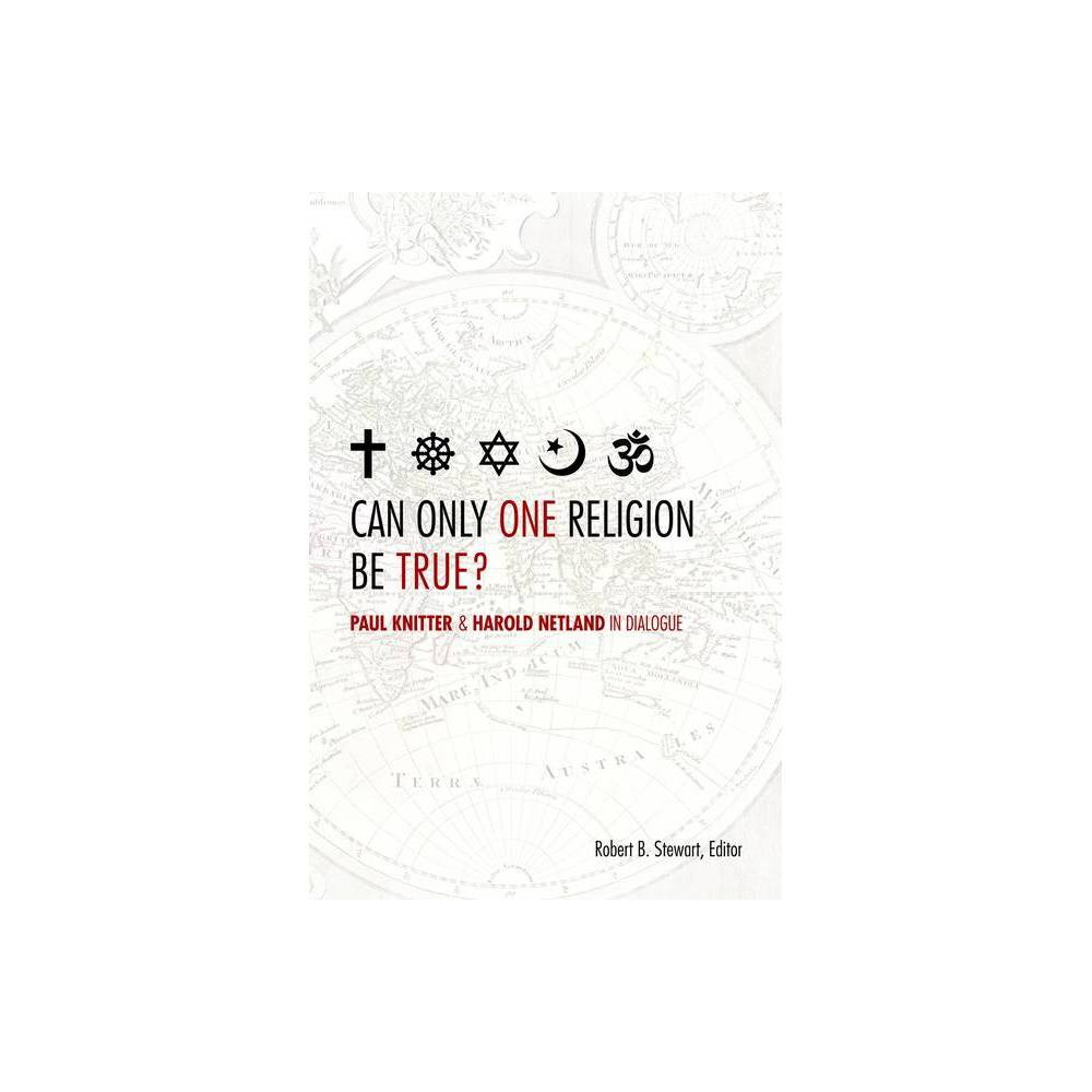 Can Only One Religion Be True By Robert B Stewart Paperback
