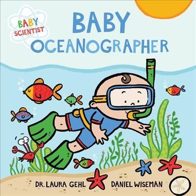 Baby Oceanographer - BRDBK (Baby Scientist)by Laura Gehl (Hardcover)