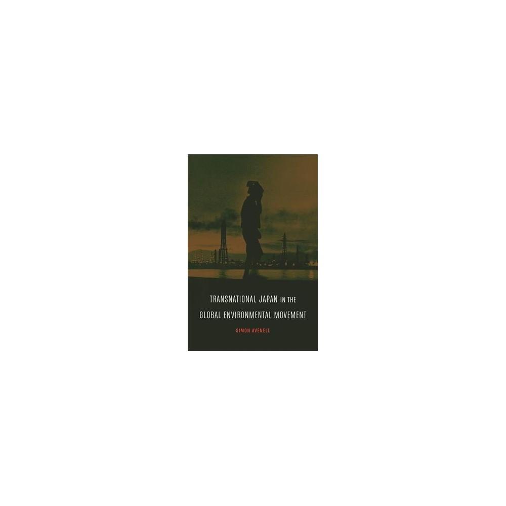 Transnational Japan in the Global Environmental Movement (Hardcover) (Simon Avenell)