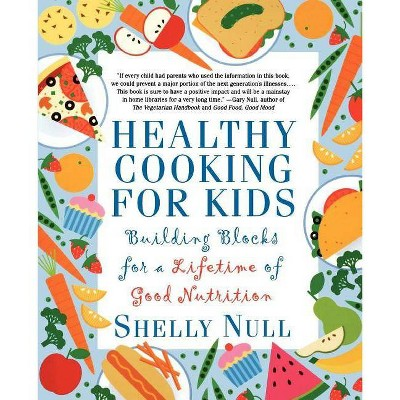 Healthy Cooking for Kids - by  Shelly Null (Paperback)