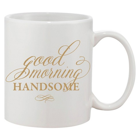 Good Morning Handsome Coffee Mug - image 1 of 1