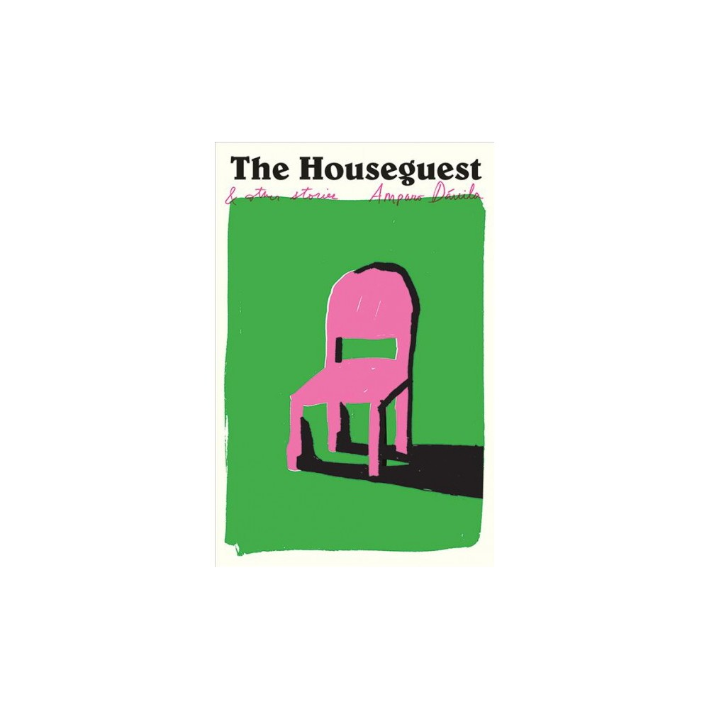Houseguest : And Other Stories - by Amparo Dávila (Paperback)