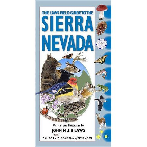 The Laws Field Guide to the Sierra Nevada - (California Academy of Sciences) by  John Muir Laws - image 1 of 1