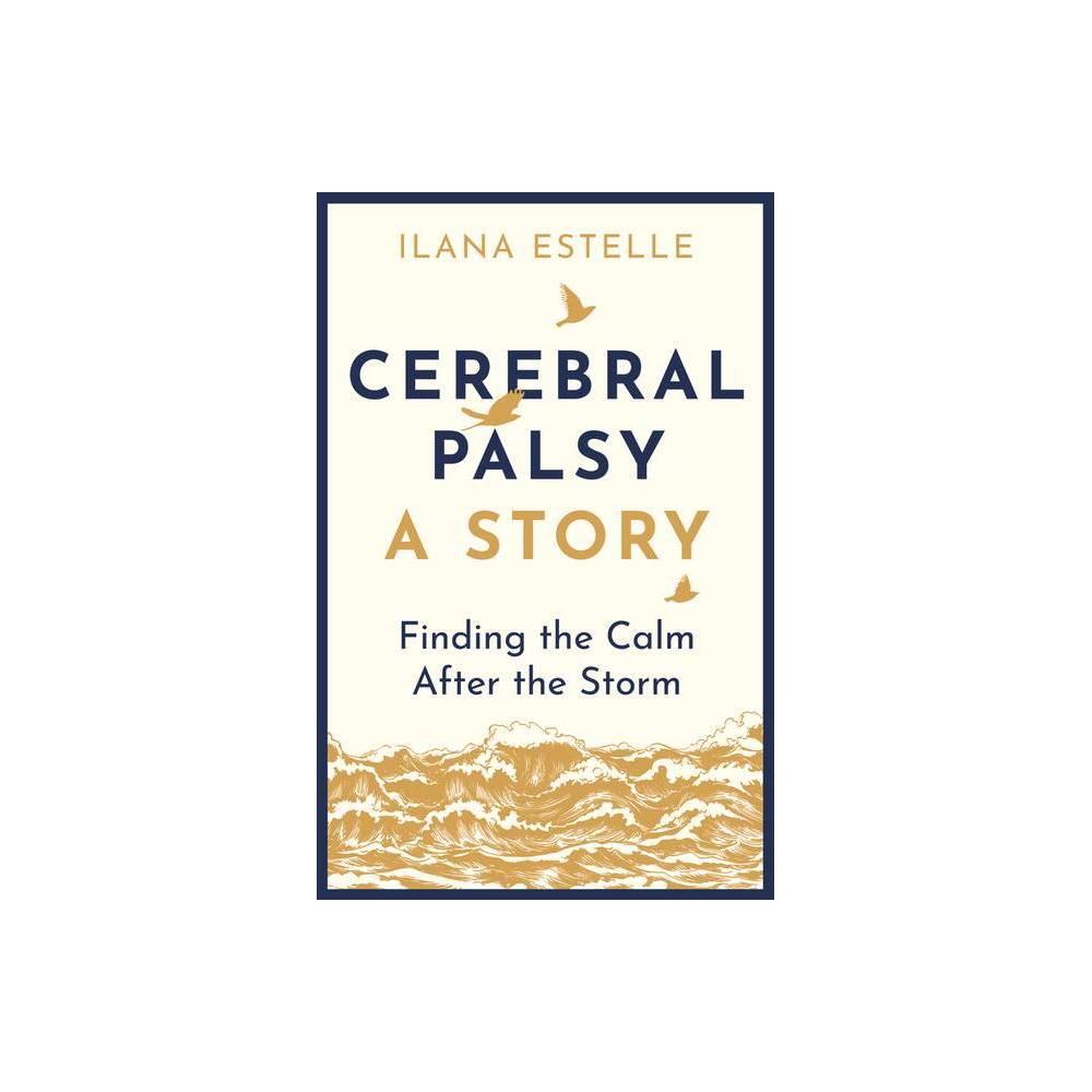 Cerebral Palsy A Story By Ilana Estelle Paperback