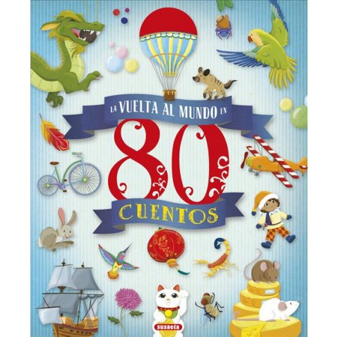 La vuelta al mundo en 80 cuentos/ Around the world in 80 Stories -  by Jose Moran (Hardcover) - image 1 of 1